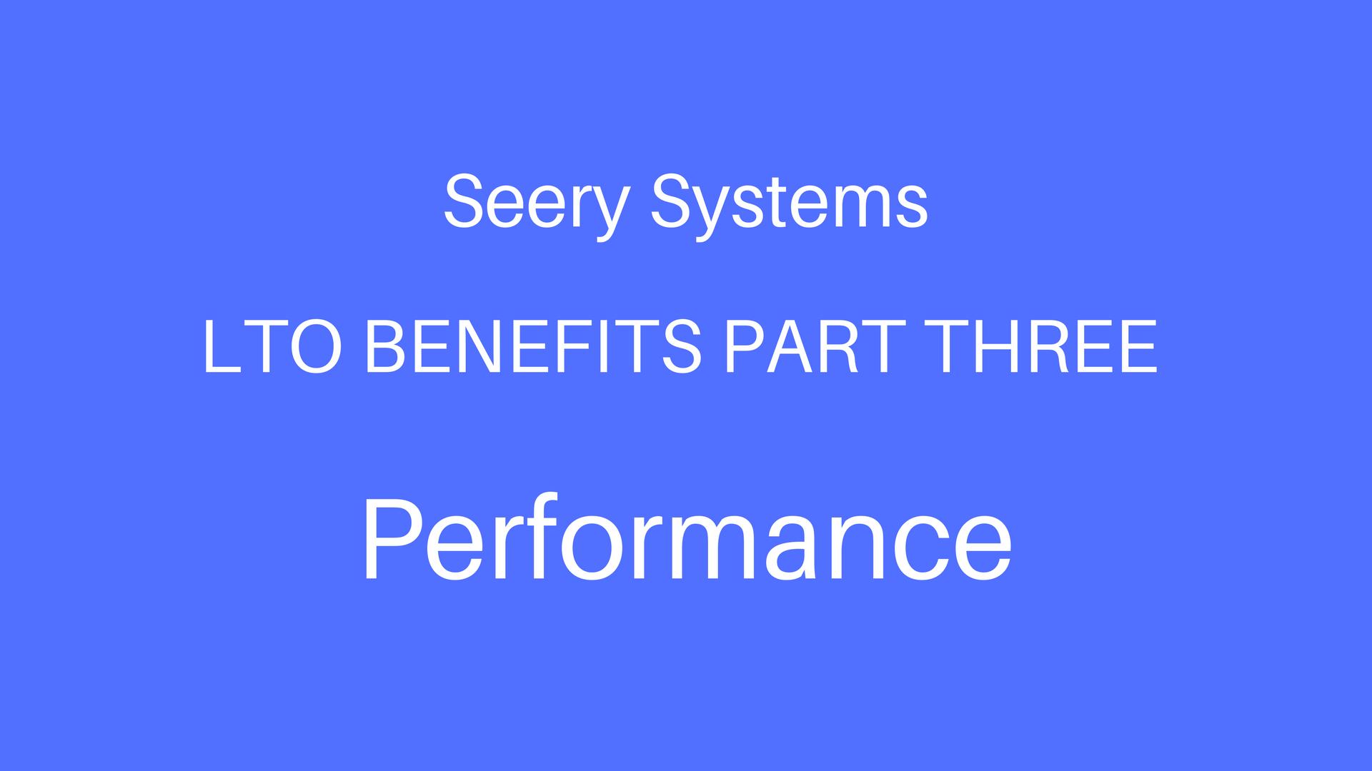 LTO Benefits Part 3 - Performance